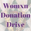 Womxn Donation Drive