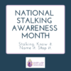 National Stalking Awareness Month